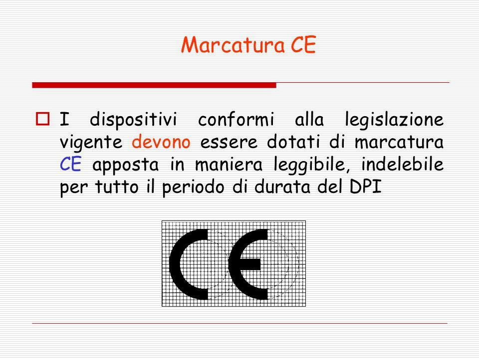 Marcatura CE I dispositivi conformi alla legislazione vigente devono essere dotati di marcatura CE apposta in maniera leggibile, indelebile per tutto il periodo di durata del DPI