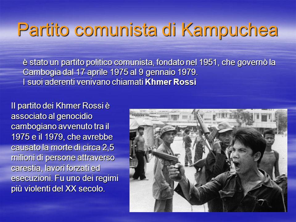 Partito comunista di Kampuchea è stato un partito politico comunista, fondato nel 1951, che governò la Cambogia dal 17 aprile 1975 al 9 gennaio 1979.
