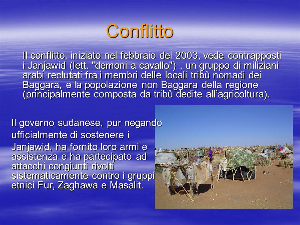 Conflitto Il conflitto, iniziato nel febbraio del 2003, vede contrapposti i Janjawid (lett.