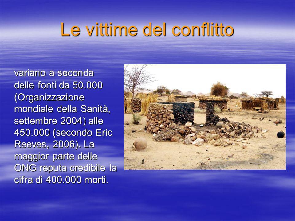 Le vittime del conflitto variano a seconda delle fonti da 50.000 (Organizzazione mondiale della Sanità, settembre 2004) alle 450.000 (secondo Eric Reeves, 2006).