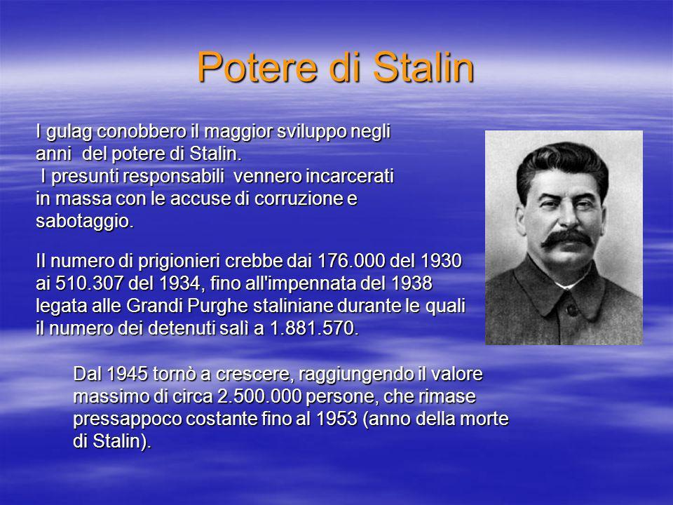 Potere di Stalin I gulag conobbero il maggior sviluppo negli anni del potere di Stalin.