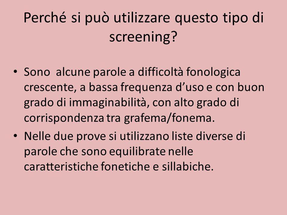 Perché si può utilizzare questo tipo di screening.