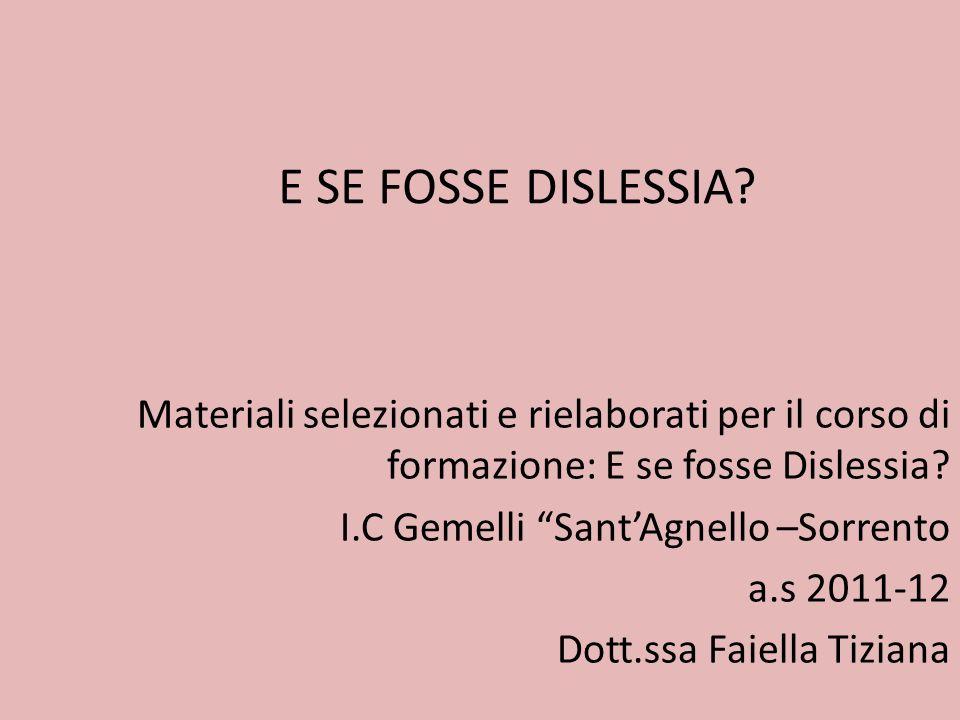Materiali selezionati e rielaborati per il corso di formazione: E se fosse Dislessia.
