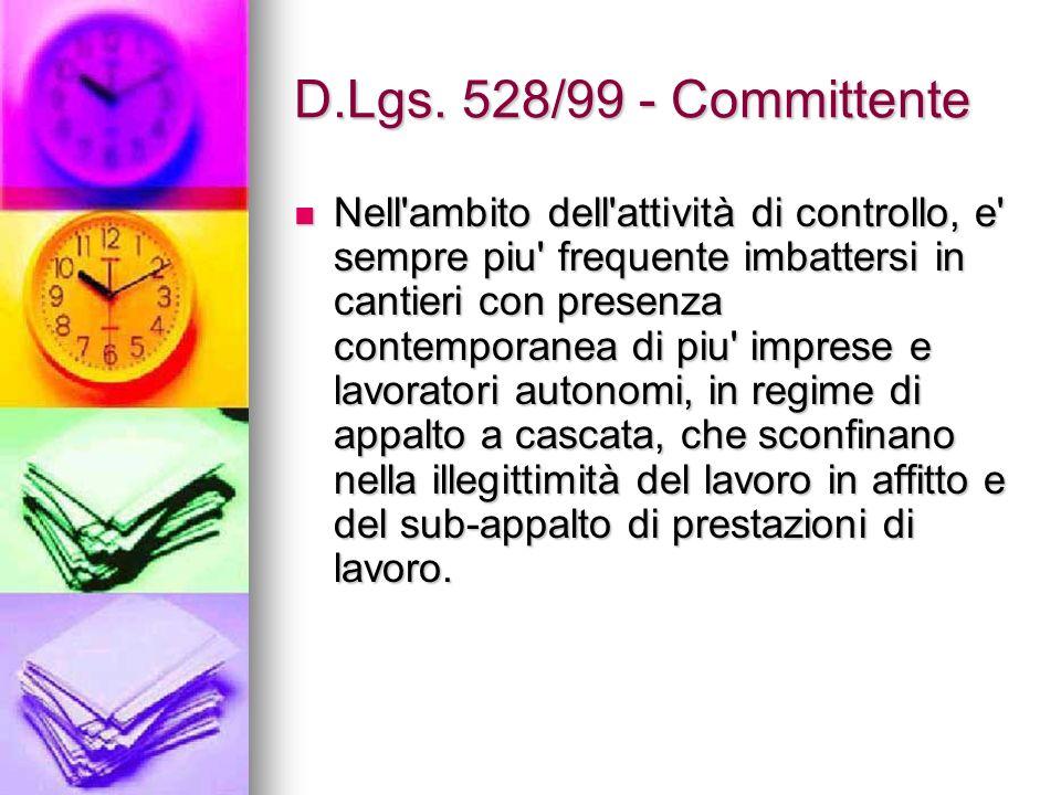 D.Lgs. 528/99 - Committente Nell'ambito dell'attività di controllo, e' sempre piu' frequente imbattersi in cantieri con presenza contemporanea di piu'