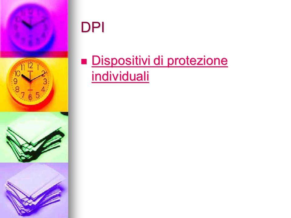 DPI Dispositivi di protezione individuali Dispositivi di protezione individuali Dispositivi di protezione individuali Dispositivi di protezione indivi
