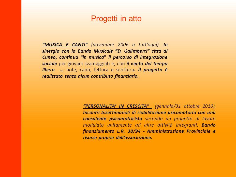 MUSICA E CANTI (novembre 2006 a tuttoggi). In sinergia con la Banda Musicale D. Galimberti città di Cuneo, continua in musica il percorso di integrazi