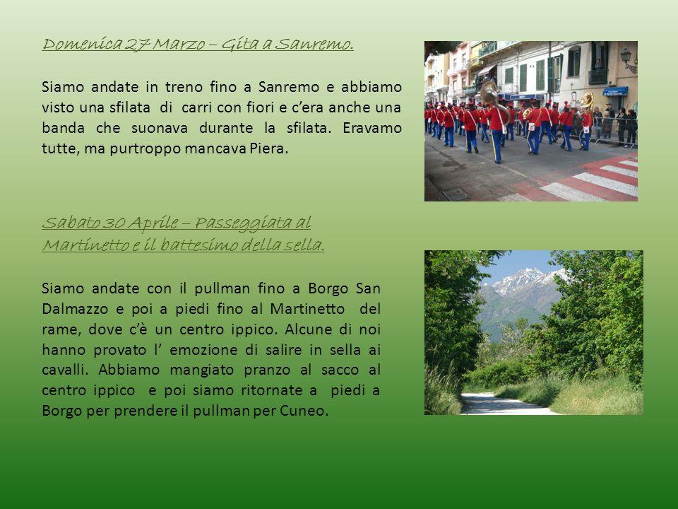 Domenica 27 Marzo – Gita a Sanremo. Siamo andate in treno fino a Sanremo e abbiamo visto una sfilata di carri con fiori e cera anche una banda che suo