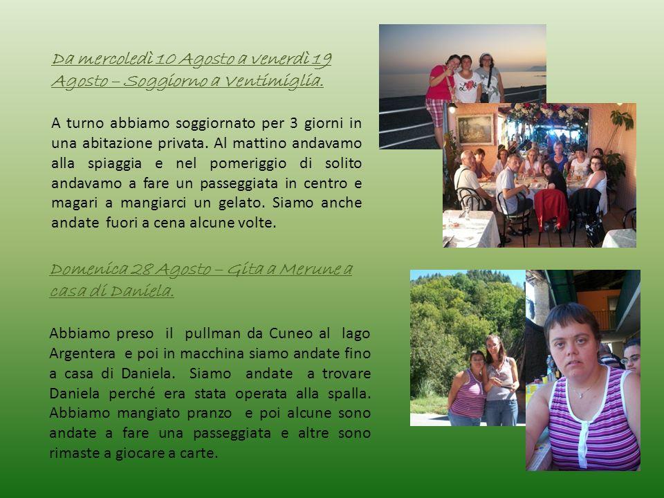 Da mercoledì 10 Agosto a venerdì 19 Agosto – Soggiorno a Ventimiglia. A turno abbiamo soggiornato per 3 giorni in una abitazione privata. Al mattino a