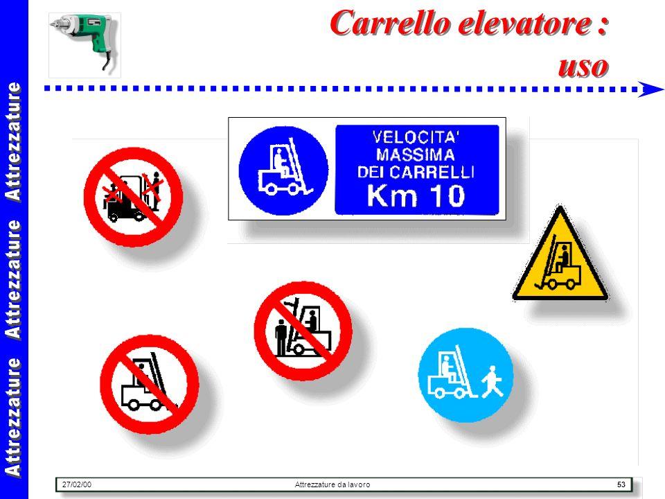 27/02/00Attrezzature da lavoro53 Carrello elevatore : uso