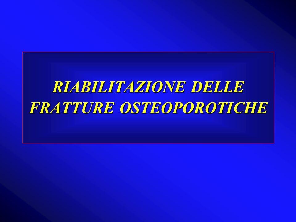 RIABILITAZIONE DELLE FRATTURE OSTEOPOROTICHE