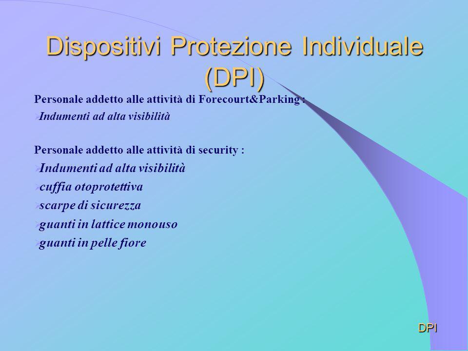 Dispositivi Protezione Individuale (DPI) Personale addetto alle attività di Forecourt&Parking : Indumenti ad alta visibilità Personale addetto alle at