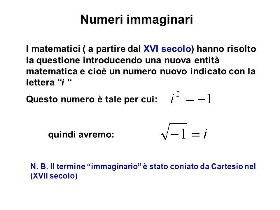 Numeri immaginari quindi avremo: N.B.