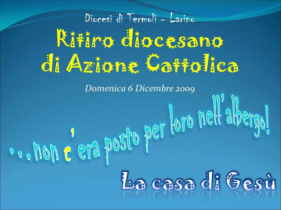 Diocesi di Termoli - Larino Ritiro diocesano di Azione Cattolica Domenica 6 Dicembre 2009