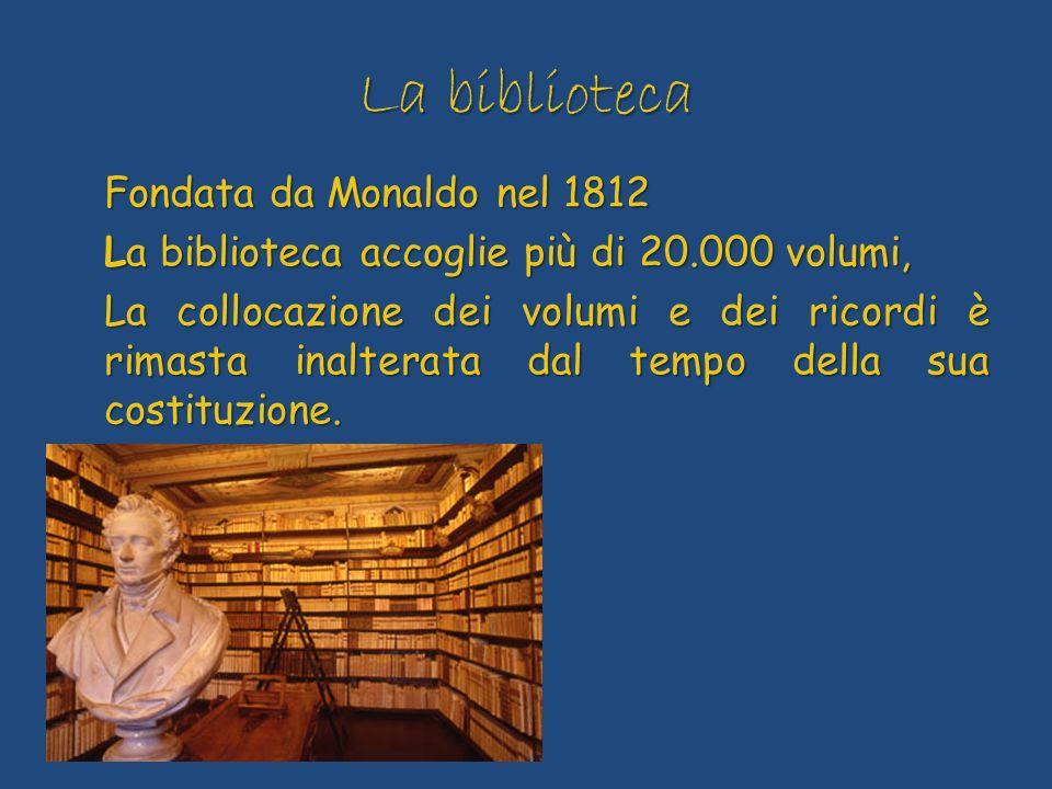 La biblioteca Fondata da Monaldo nel 1812 La biblioteca accoglie più di 20.000 volumi, La collocazione dei volumi e dei ricordi è rimasta inalterata d