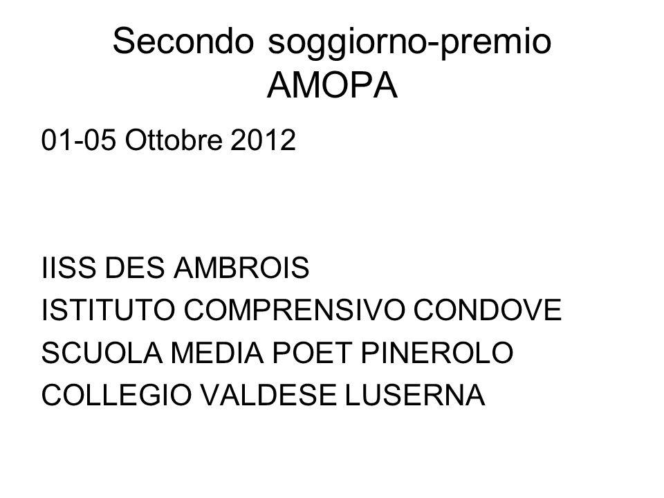 Secondo soggiorno-premio AMOPA 01-05 Ottobre 2012 IISS DES AMBROIS ISTITUTO COMPRENSIVO CONDOVE SCUOLA MEDIA POET PINEROLO COLLEGIO VALDESE LUSERNA