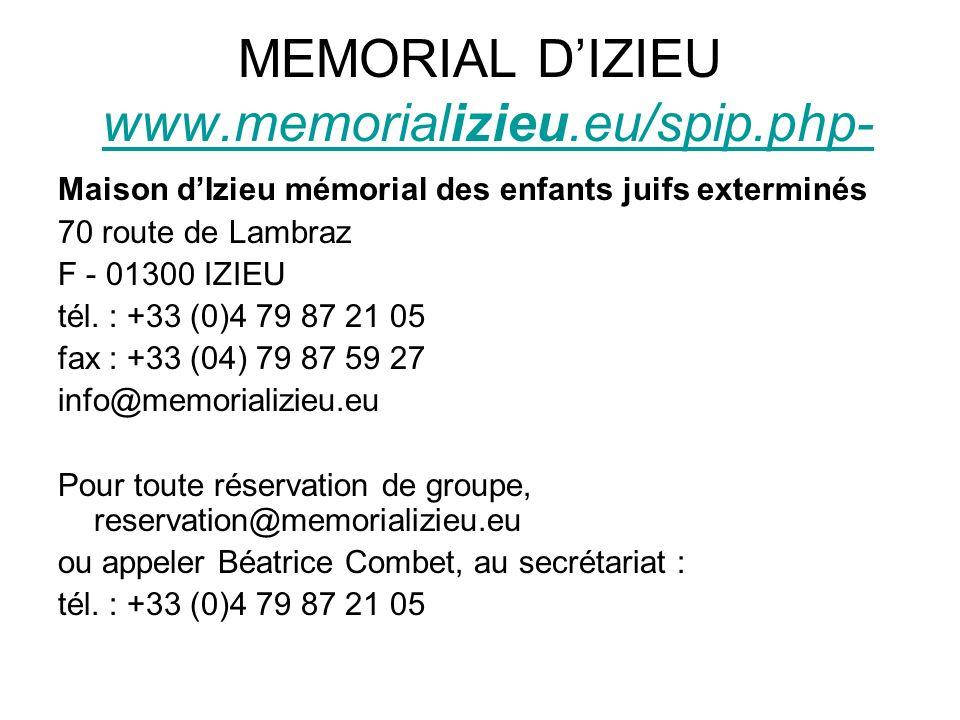 MEMORIAL DIZIEU www.memorializieu.eu/spip.php-www.memorializieu.eu/spip.php- Maison dIzieu mémorial des enfants juifs exterminés 70 route de Lambraz F