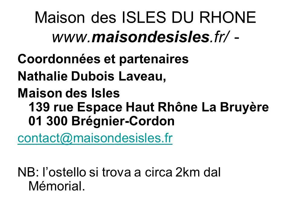 Maison des ISLES DU RHONE www.maisondesisles.fr/ - Coordonnées et partenaires Nathalie Dubois Laveau, Maison des Isles 139 rue Espace Haut Rhône La Br