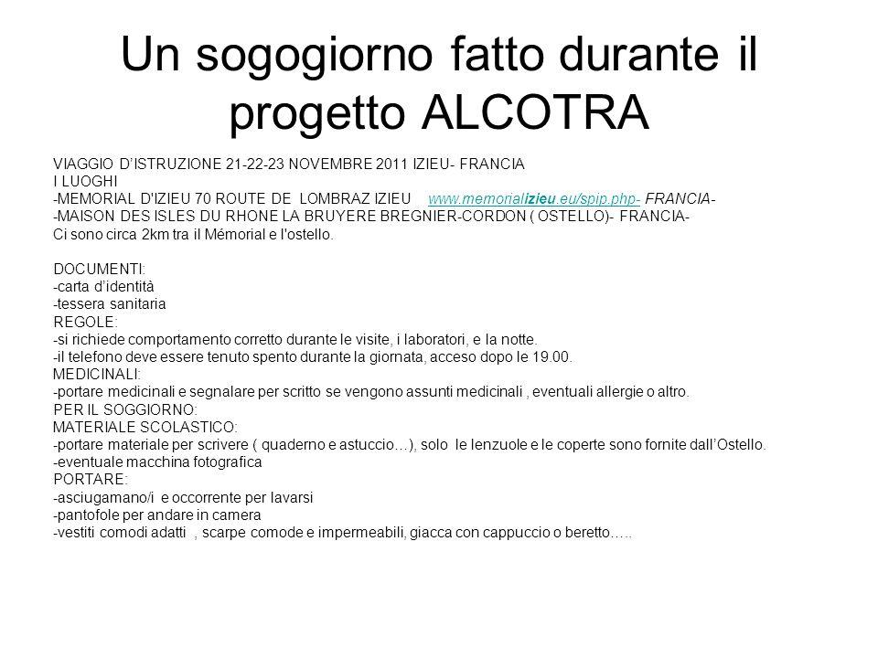 Un sogogiorno fatto durante il progetto ALCOTRA VIAGGIO DISTRUZIONE 21-22-23 NOVEMBRE 2011 IZIEU- FRANCIA I LUOGHI -MEMORIAL D'IZIEU 70 ROUTE DE LOMBR