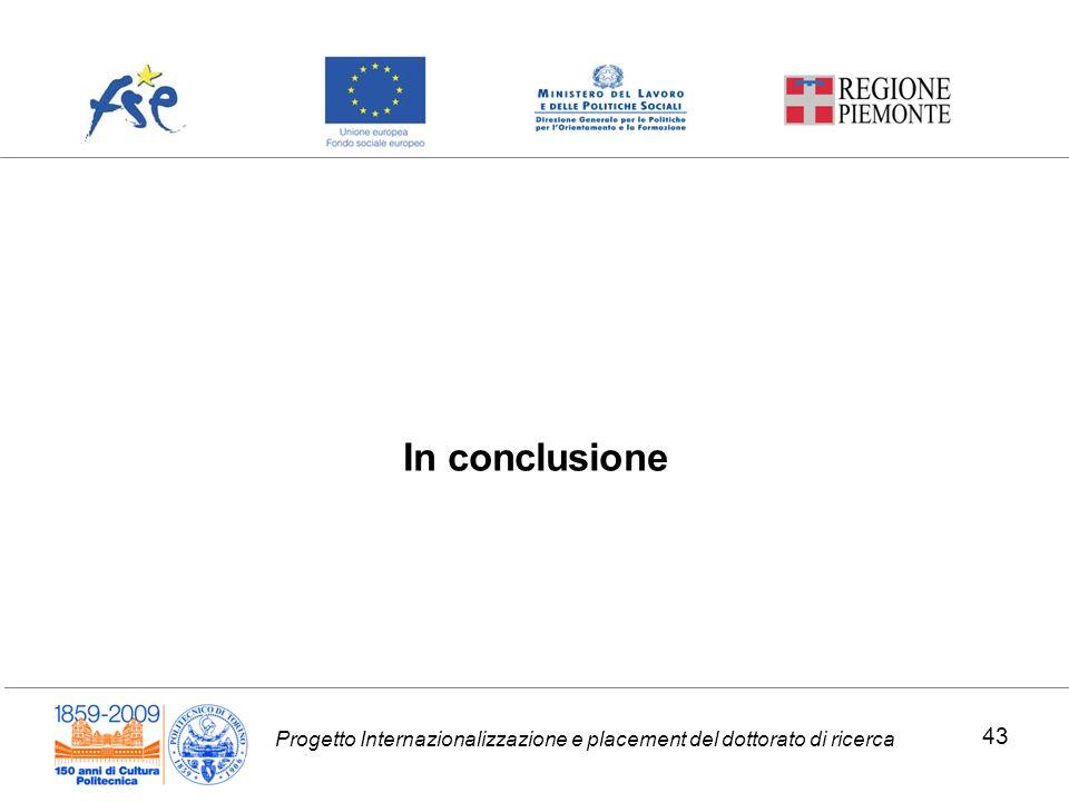 Progetto Internazionalizzazione e placement del dottorato di ricerca In conclusione 43