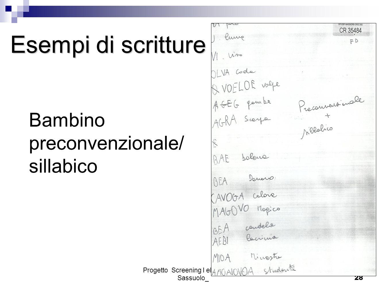Progetto Screening I elementare - Sassuolo_28 Esempi di scritture Bambino preconvenzionale/ sillabico