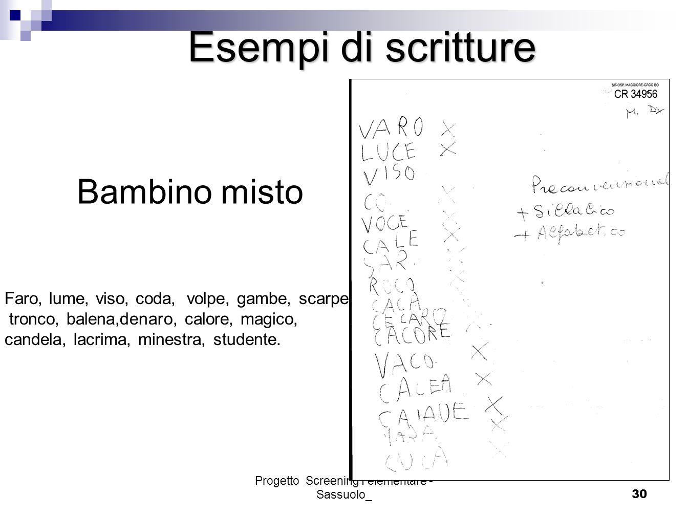 Progetto Screening I elementare - Sassuolo_30 Esempi di scritture Bambino misto Faro, lume, viso, coda, volpe, gambe, scarpe, tronco, balena,denaro, c