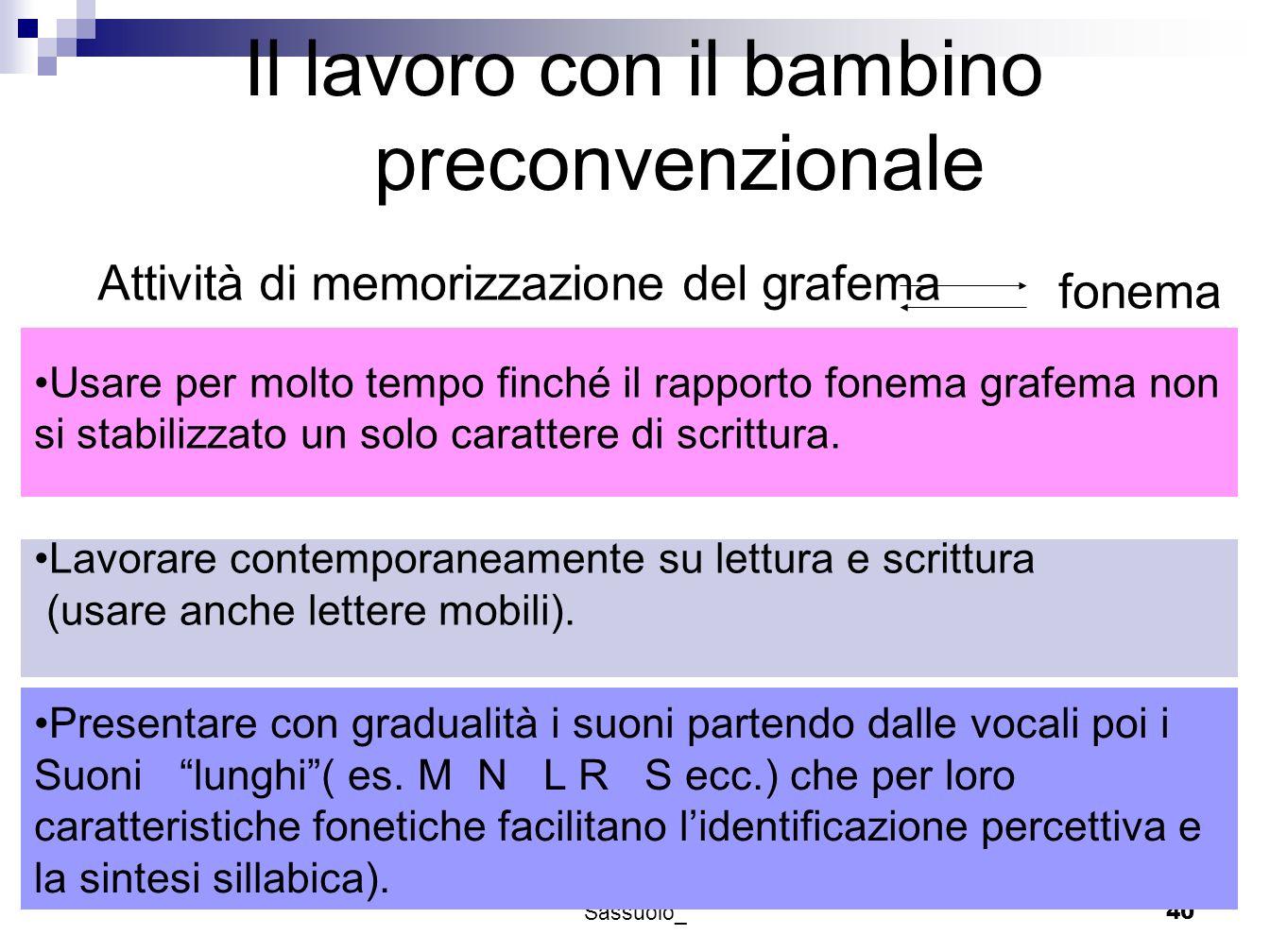 Progetto Screening I elementare - Sassuolo_40 Il lavoro con il bambino preconvenzionale Attività di memorizzazione del grafema fonema Usare per molto