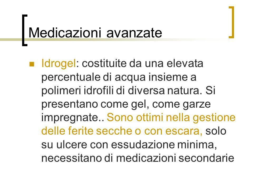 Medicazioni avanzate Idrogel: costituite da una elevata percentuale di acqua insieme a polimeri idrofili di diversa natura. Si presentano come gel, co
