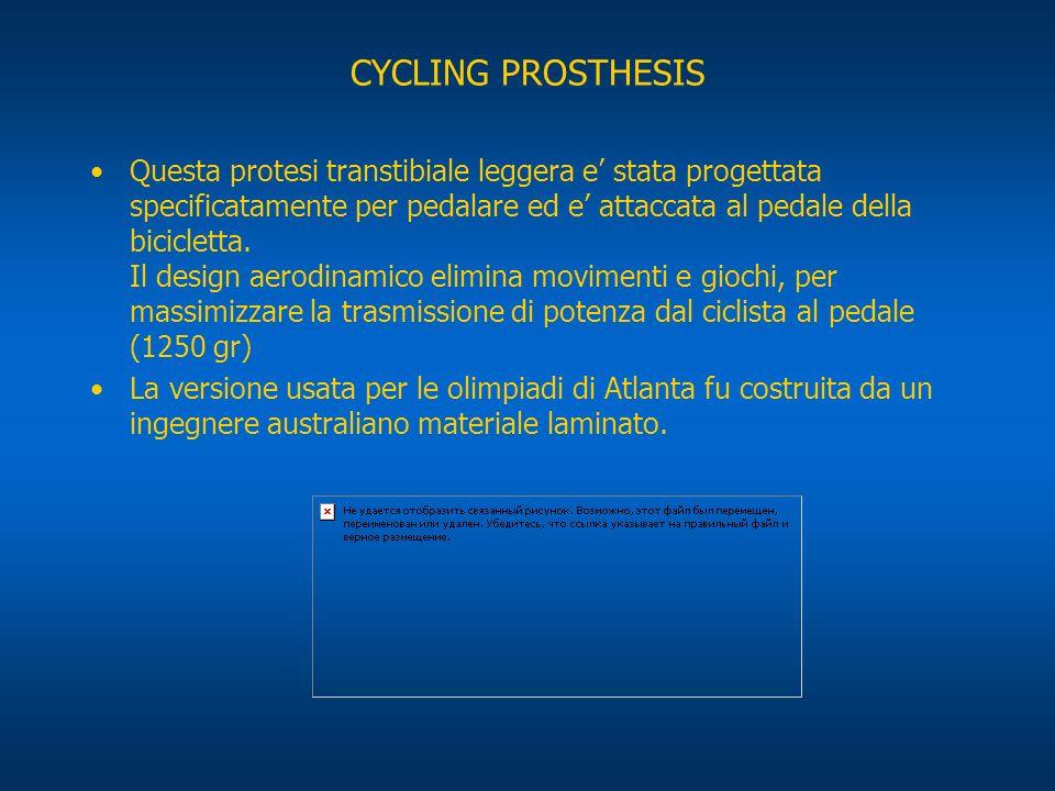 CYCLING PROSTHESIS Questa protesi transtibiale leggera e stata progettata specificatamente per pedalare ed e attaccata al pedale della bicicletta. Il