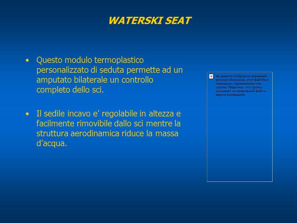 WATERSKI SEAT Questo modulo termoplastico personalizzato di seduta permette ad un amputato bilaterale un controllo completo dello sci. Il sedile incav