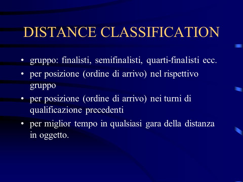 DISTANCE CLASSIFICATION gruppo: finalisti, semifinalisti, quarti-finalisti ecc.