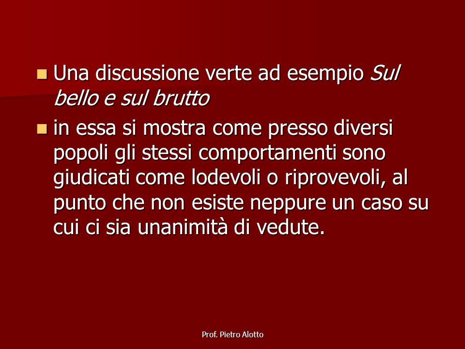 Prof. Pietro Alotto Una discussione verte ad esempio Sul bello e sul brutto Una discussione verte ad esempio Sul bello e sul brutto in essa si mostra
