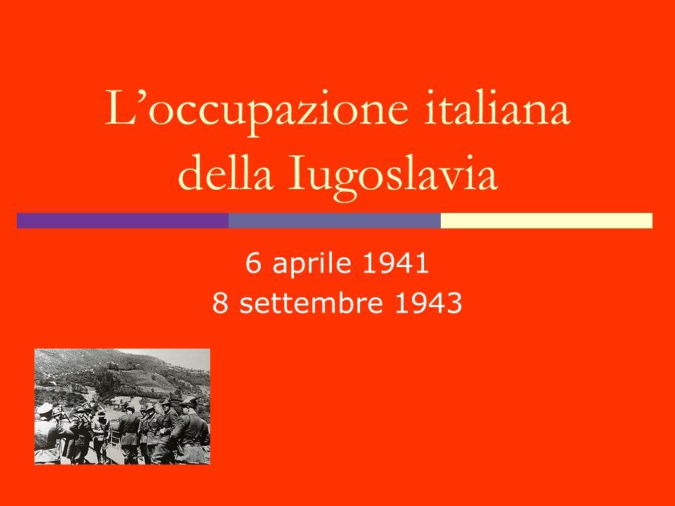 Loccupazione italiana della Iugoslavia 6 aprile 1941 8 settembre 1943