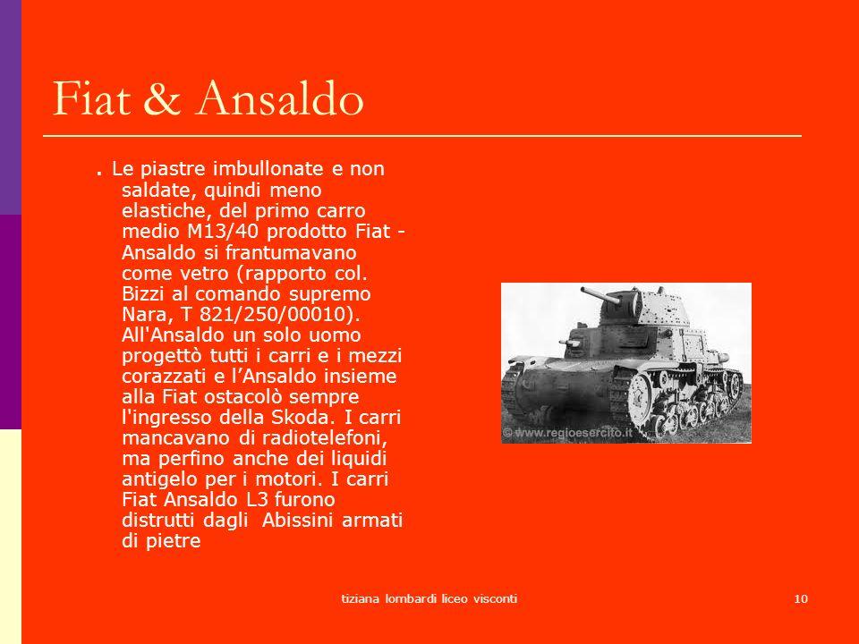 tiziana lombardi liceo visconti10 Fiat & Ansaldo. Le piastre imbullonate e non saldate, quindi meno elastiche, del primo carro medio M13/40 prodotto F