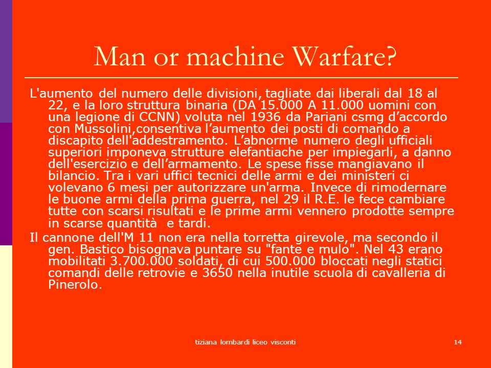 tiziana lombardi liceo visconti14 Man or machine Warfare? L'aumento del numero delle divisioni, tagliate dai liberali dal 18 al 22, e la loro struttur