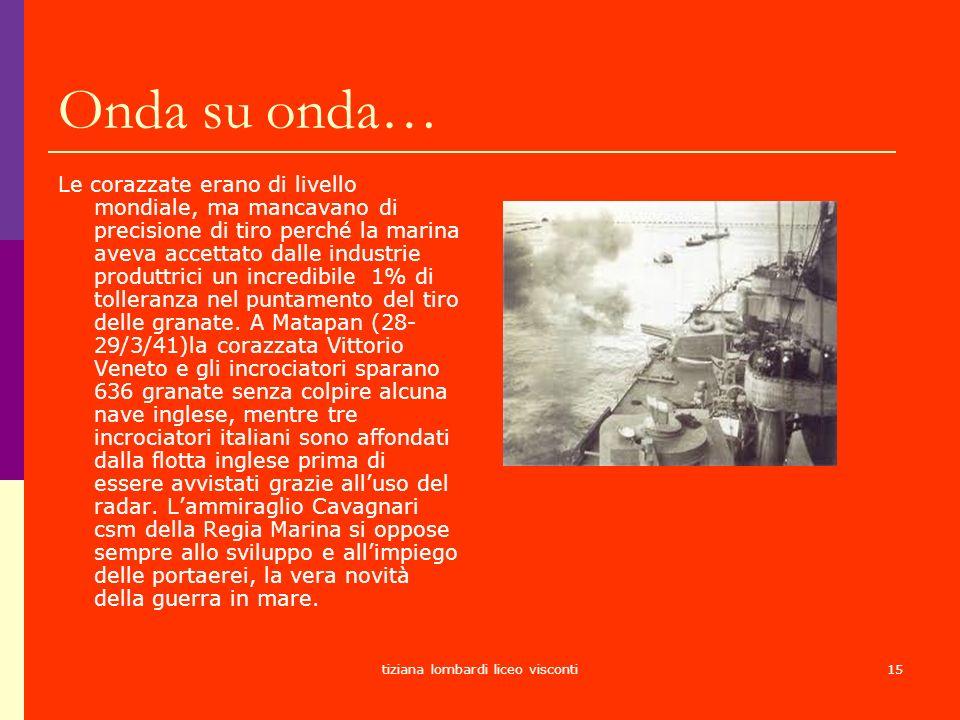 tiziana lombardi liceo visconti15 Onda su onda… Le corazzate erano di livello mondiale, ma mancavano di precisione di tiro perché la marina aveva acce