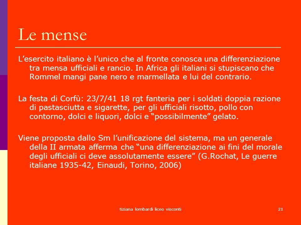 tiziana lombardi liceo visconti21 Le mense Lesercito italiano è lunico che al fronte conosca una differenziazione tra mensa ufficiali e rancio. In Afr