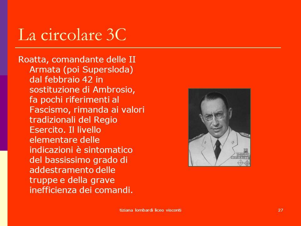 tiziana lombardi liceo visconti27 La circolare 3C Roatta, comandante delle II Armata (poi Supersloda) dal febbraio 42 in sostituzione di Ambrosio, fa