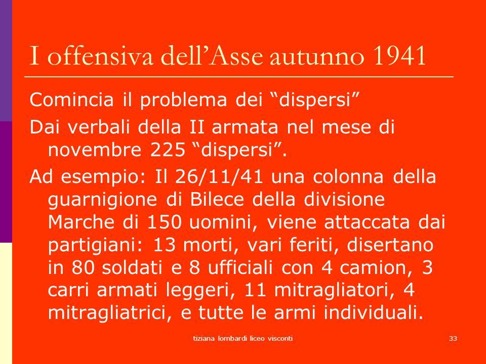 tiziana lombardi liceo visconti33 I offensiva dellAsse autunno 1941 Comincia il problema dei dispersi Dai verbali della II armata nel mese di novembre