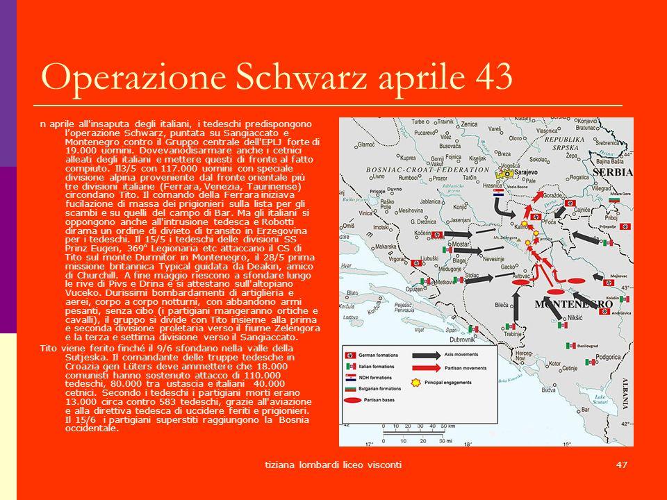 tiziana lombardi liceo visconti47 Operazione Schwarz aprile 43 n aprile all'insaputa degli italiani, i tedeschi predispongono loperazione Schwarz, pun