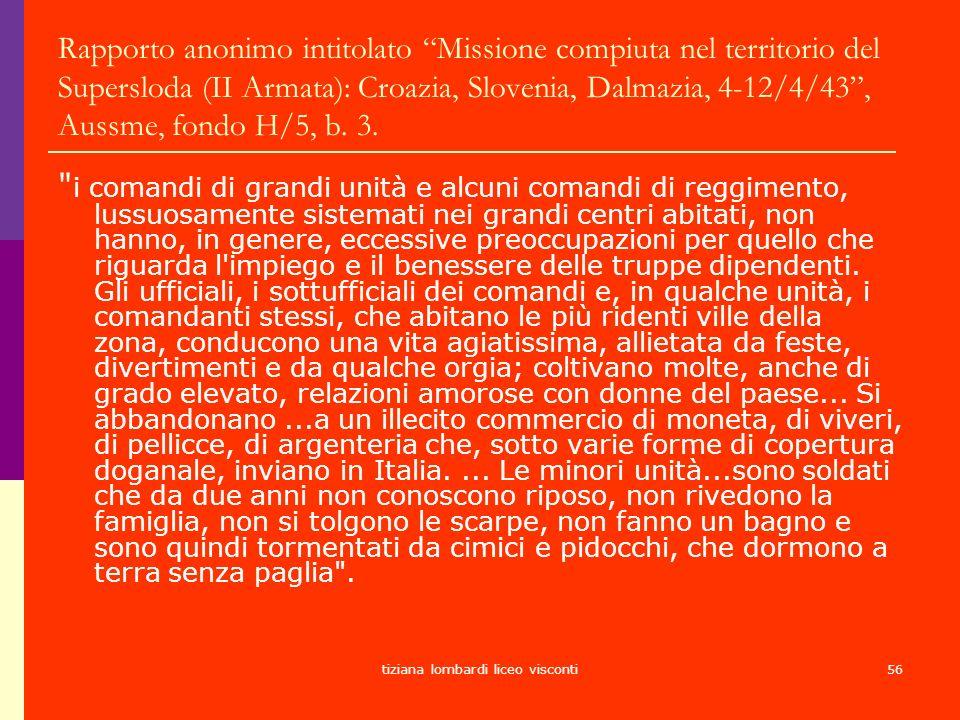 tiziana lombardi liceo visconti56 Rapporto anonimo intitolato Missione compiuta nel territorio del Supersloda (II Armata): Croazia, Slovenia, Dalmazia