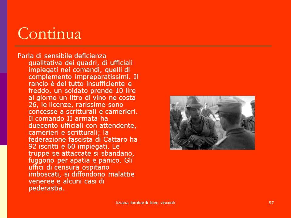 tiziana lombardi liceo visconti57 Continua Parla di sensibile deficienza qualitativa dei quadri, di ufficiali impiegati nei comandi, quelli di complem