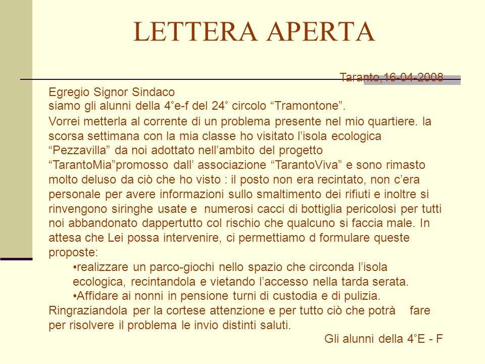 LETTERA APERTA Taranto,16-04-2008 Egregio Signor Sindaco siamo gli alunni della 4°e-f del 24° circolo Tramontone.