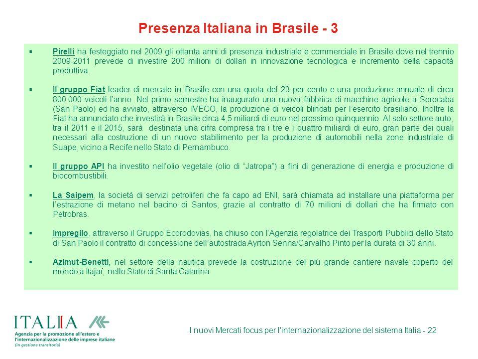 I nuovi Mercati focus per l'internazionalizzazione del sistema Italia - 22 Pirelli ha festeggiato nel 2009 gli ottanta anni di presenza industriale e