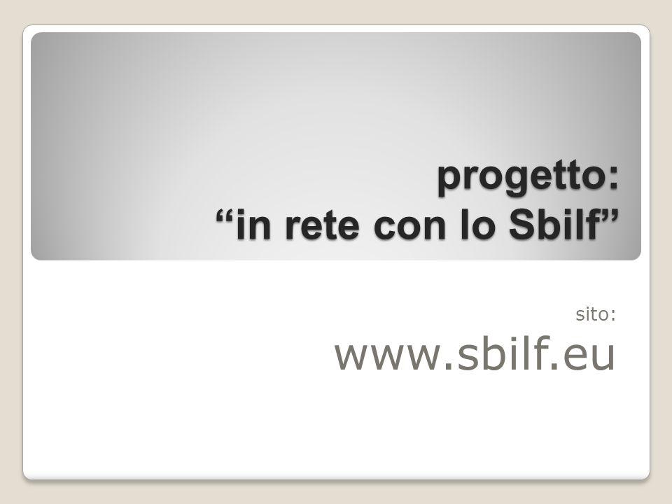 progetto: in rete con lo Sbilf sito: www.sbilf.eu