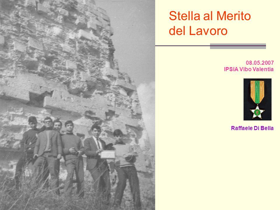 Stella al Merito del Lavoro 08.05.2007 IPSIA Vibo Valentia Raffaele Di Bella