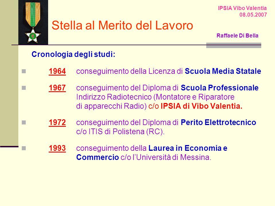 Cronologia degli studi: 1964conseguimento della Licenza di Scuola Media Statale 1967conseguimento del Diploma di Scuola Professionale Indirizzo Radiotecnico (Montatore e Riparatore di apparecchi Radio) c/o IPSIA di Vibo Valentia.