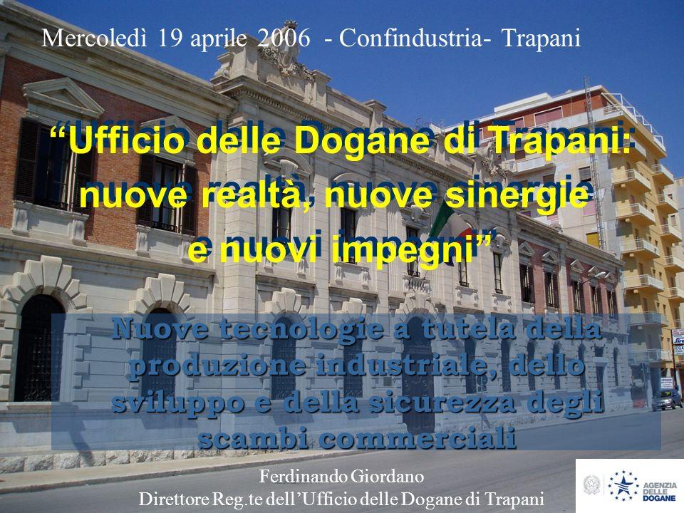 Ufficio delle Dogane di Trapani: nuove realtà, nuove sinergie e nuovi impegni Ufficio delle Dogane di Trapani: nuove realtà, nuove sinergie e nuovi im