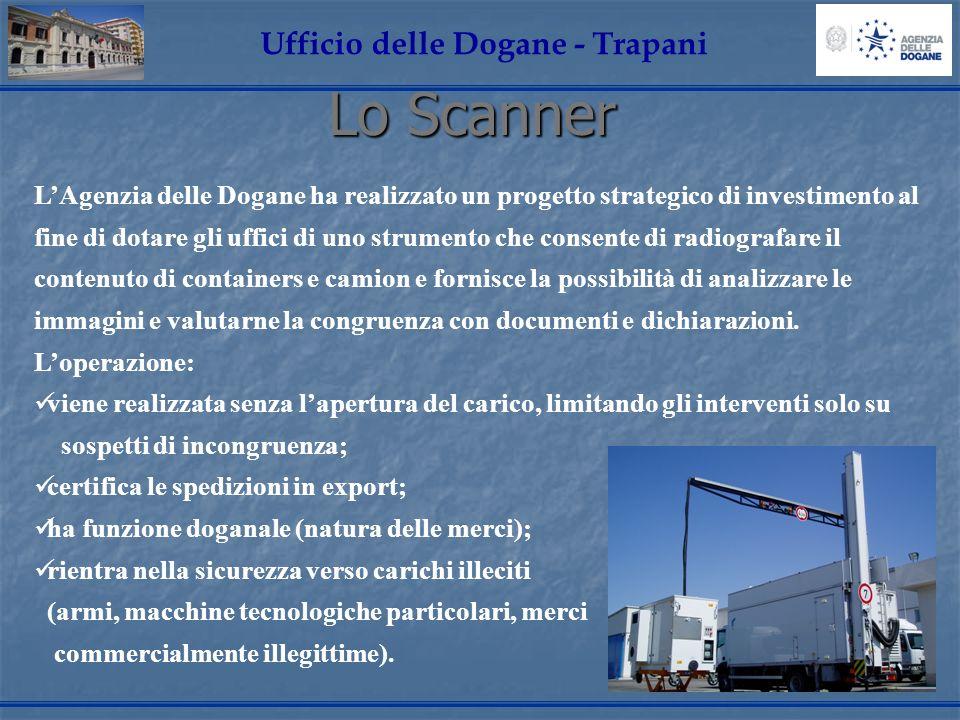 Lo Scanner Ufficio delle Dogane - Trapani LAgenzia delle Dogane ha realizzato un progetto strategico di investimento al fine di dotare gli uffici di u