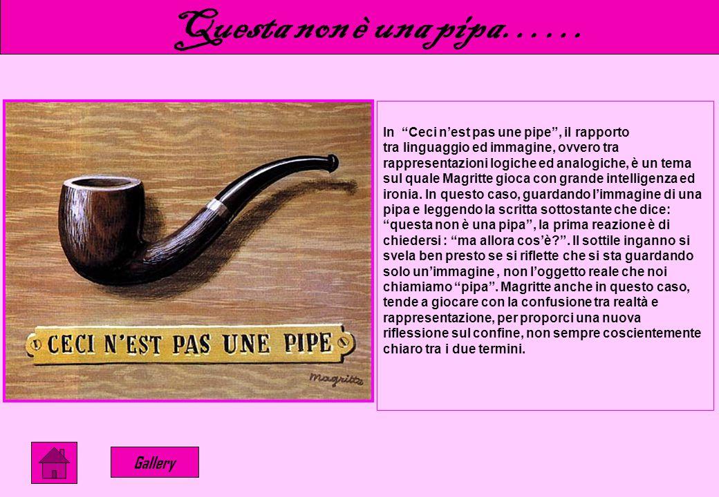 Magritte Gallery Il disegno è illusione Ceci nest pas une pipe Clairvoyance Le faux miroir Le fils de lhomme Les amants Lempire des lumièresLes passeg