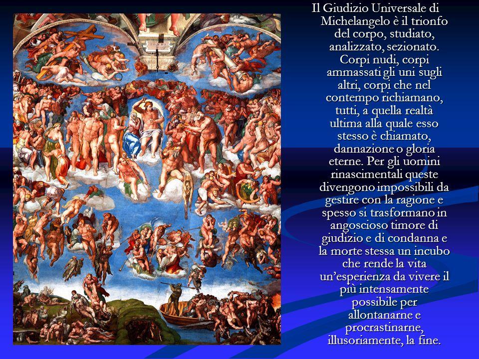 Il Giudizio Universale di Michelangelo è il trionfo del corpo, studiato, analizzato, sezionato. Corpi nudi, corpi ammassati gli uni sugli altri, corpi